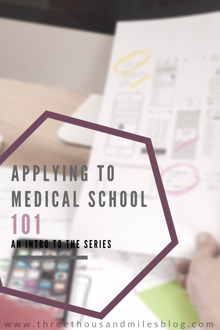 Applying to Med School 101